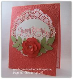 handmade birthday card  from Be Creative With Nicole ... Calypso Coral base card ...  doily ... embossing folder background texture ... Secret Garden flower in layers ... like the overall design ... Stampin' Up!