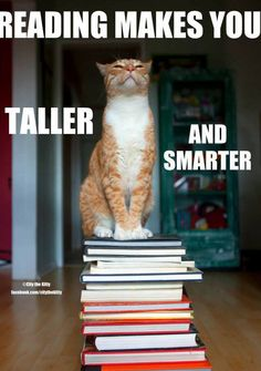 Reading makes you taller and smarter...