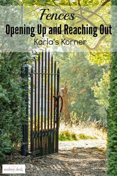 Karla encourages you to examine the fences you've built in your life. Are those fences keeping people out or in?