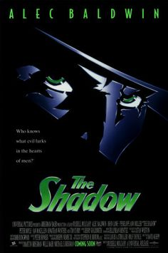 THE SHADOW... I like this movie, not many did. Apparently people into steampunk love this film...