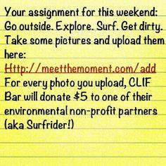 @surfrider_foundation | Start your adventure! http://meetthemoment.com/add #MeetTheMoment #Clif