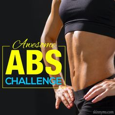 Take the Awesome Abs Challenge. #absworkouts #abschallenge