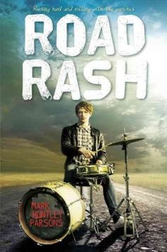 Road Rash by Mark Huntley Parsons - When teen drummer, Zach, signed up to spend the summer on tour with a rock band, he didn't realize the stairway to heaven was such a bumpy ride.