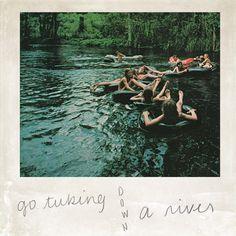 Go tubing down a river