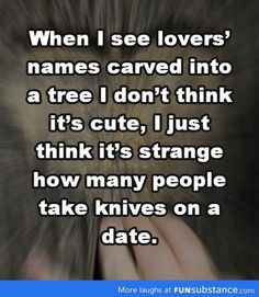 Right? tree, country boys, funni, crazy people, thought, pocket knives, country life, bullets, boyfriends