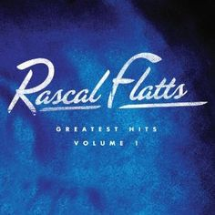 Rascal Flatts: Greatest Hits CD
