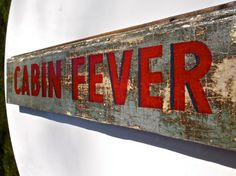 Hand Painted Summer Cottage Sign CABIN FEVER on by SimonSaysSigns, $34.00