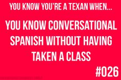 You Know You're a Texan When...#26.