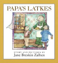 """Papa's Latkes"" Written & Illustrated by Jane Zalben - Age group: 3 to 4 years"