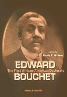Edward Bouchet: the first African-American Doctorate, by Ronald E. Mickens, Willie Hobbs Moore and Elmer Samuel Imes