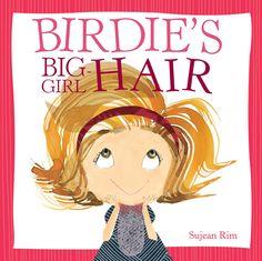 Birdie's Big-Girl Hair - my favorite Birdie book yet!