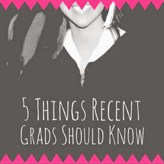 5 Things Recent Grads Should Know