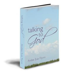 Talking to God by Andee Eve Flynn #free