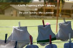 Camping with Cloth Diapers