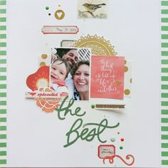 The Best - Scrapbook.com- A favorite from the Scrapbook.com gallery this week, made with the Market Street collection by My Mind's Eye
