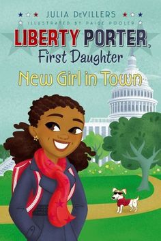 New Girl in Town (Liberty Porter, First Daughter) by Julia DeVillers, http://www.amazon.com/dp/B003L785NI/ref=cm_sw_r_pi_dp_nIe.sb19F077C