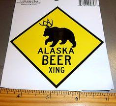 funny Alaska Xing sign :)  Beer Crossing :)
