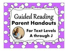 Parent Handouts for Guided Reading Levels A through J ~ Just slip a handout in a child's reading pack each time he/she transitions to a new reading level so parents always know exactly how to help at home!  ($)