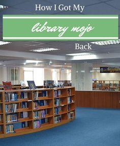 How I Got My Library Mojo Back - Elementary Librarian