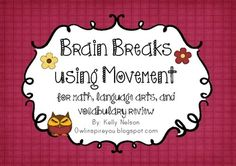 Brain Breaks Using Movement - For Math, Literacy, and Voca