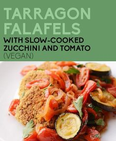 TARRAGON FALAFELS WITH SLOW-COOKED ZUCCHINI AND TOMATO (Vegan)