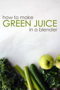 How to Make Green Juice In a Blender | http://www.justataste.com/ | #juice #green