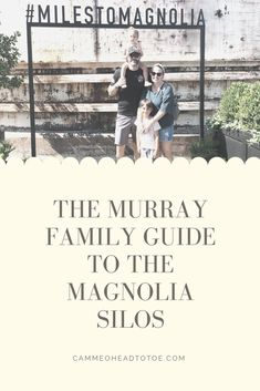 The Murray Family Guide To The Magnolia Silos - guide to visiting Magnolia Market at the Silos  Joanna Gaines Fixer Upper Farmhouse Style Waco TX