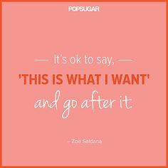 Zoe Saldana believes in following your gut.