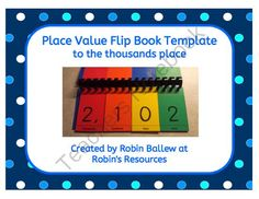 Place Value to the Thousands place - flip book template from Robin's Resources on TeachersNotebook.com -  (8 pages)  - I created this flip book because though I have other place value flip charts and booklets for students to use, most of them go to the millions place, or include decimals. I needed a simpler, compact item for my younger students to use that includes the co