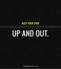 Keep your chin up and out. // #Tips #Fashion