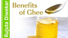 Benefits Of Ghee - Rujuta Diwekar