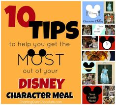 10 Tips to Help You Get the Most out of Your Disney Character Meal - very helpful selection of tips!