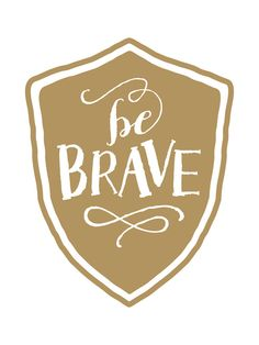 "Tattoo Ideas & Inspiration - Quotes & Sayings | ""Be brave"""