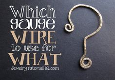 All About Jewelry Wire - Which Gauge Wire to Use for What?