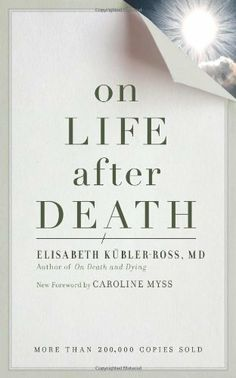 On Life after Death, revised by Elizabeth Kubler-Ross. $9.03. Publisher: Celestial Arts; 2nd edition (March 1, 2008). Publication: March 1, 2008