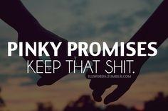 I'm a fan of pinky promises.