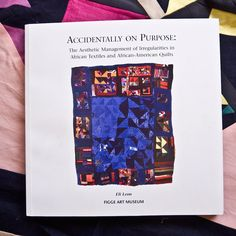 Accidentially on Purpose, a catalog of African American made quilts