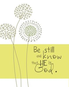 Be still and know...8 by 10 print.. $20.00, via Etsy.