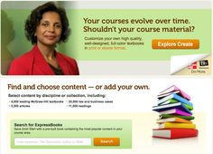 McGraw-Hill Create - Allows you to curate customized textbooks on any topic by selecting and picking individual chapters, pages or excerpts from already published books.