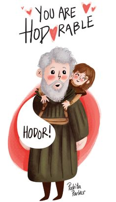 You are hodorable! #hodor #gameofthrones #juegodetronos by Pedrita Parker www.pedritaparker.com