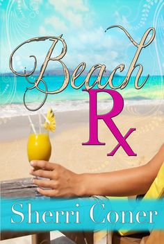 Beach Rx- when you need a few giggles and an escape to the beach.