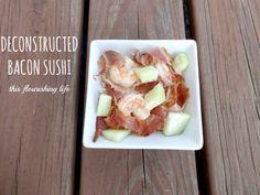 Deconstructed Paleo Bacon Sushi Recipe