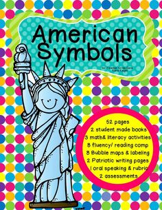 I love teaching American Symbols. They are concrete. Students LOVE learning about them, and if you have the right stuff your student's literacy and thinking skills will go through the roof! This unit is CRAM-packed with everything you will need to teach American Symbols including 3 assessments! Your face is going to hurt from smiling so much as you teach this unit, fill up your grade book, and watch your students blossom in front of your eyes.  That's what happens every year for me!