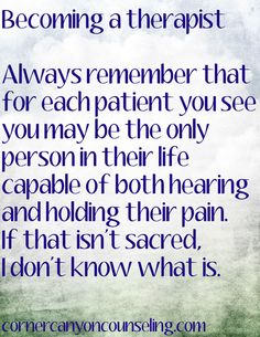 You may be the only person capable of both hearing and holding their #pain.