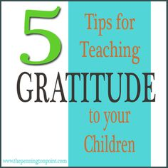 5 Tips for Teaching Gratitude to Your Children