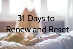 31 Days to Renew and