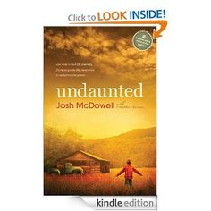 Undaunted: One Man's Real-Life Journey from Unspeakable Memories to Unbelievable Grace by Josh D. McDowell. $11.55. Publisher: Tyndale Momentum (August 17, 2012). 275 pages