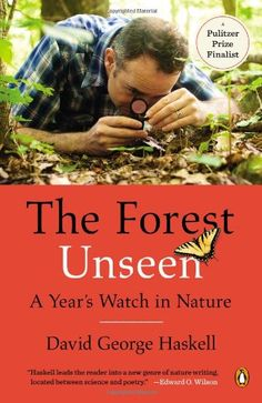 The Forest Unseen: A Year's Watch in Nature by David George Haskell #Books #Science #Exploration #Nature