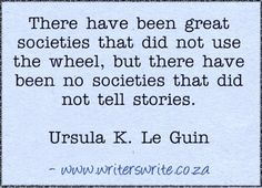 Stories, spoken or written, are vital to any society.