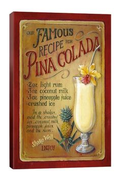 Famous Recipe for Pina Colada by Lisa Audit Canvas Wall Art by Vintage Kitchen Pop Art Gallery Canvas on @HauteLook 18x26 $65 or 26x40 $115